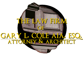 The Law Office of Gary L. Cole AIA, Esq.
